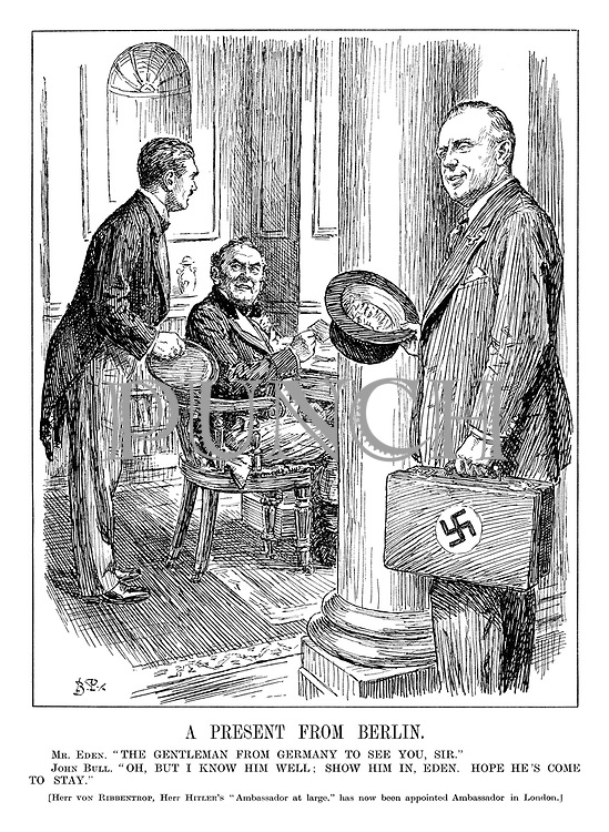 "A Present from Berlin. Mr Eden. ""The gentleman from Germany to see you, Sir."" John Bull. ""Oh, but I know him well; show him in, Eden. Hope he's come to stay."" [Herr von Ribbentrop, Herr Hitler's ""Ambassador at large,"" has now been appointed Ambassador in London.]"