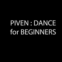 Piven: Dance for Beginners