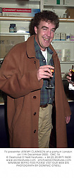TV presenter JEREMY CLARKSON at a party in London on 11th December 2000.		OKC 16