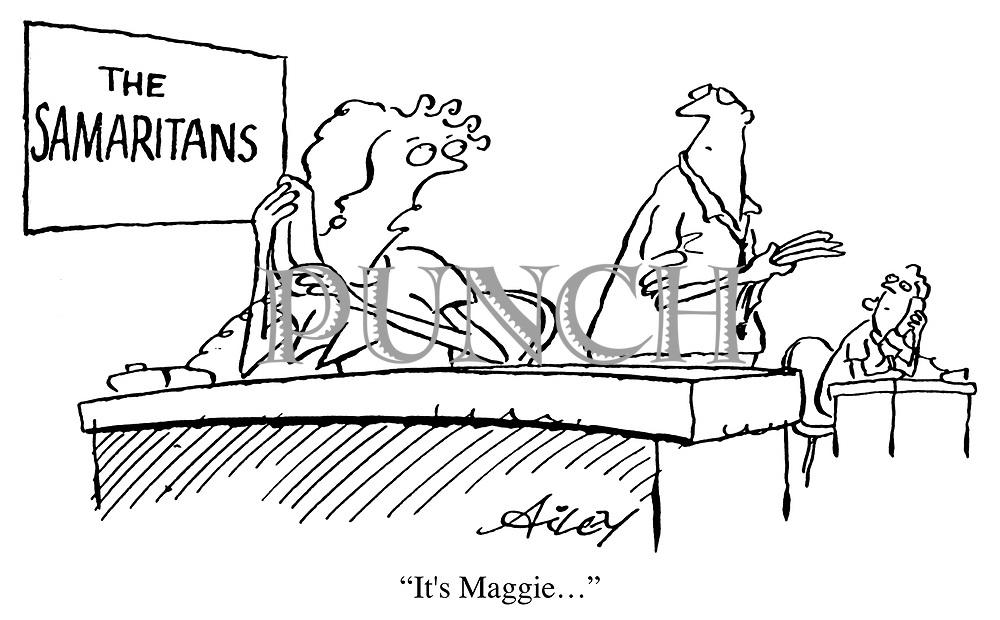"(The Samaritans) ""It's Maggie..."""