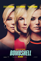 RELEASE DATE: December 20, 2019 TITLE: Bombshell STUDIO: Lionsgate DIRECTOR: Jay Roach PLOT: A group of women decide to take on Fox News head Roger Ailes and the toxic atmosphere he presided over the network. STARRING: CHARLIZE THERON, NICOLE KIDMAN, MARGOT ROBBIE Poster art. (Credit Image: © Lionsgate/Entertainment Pictures/ZUMAPRESS.com)