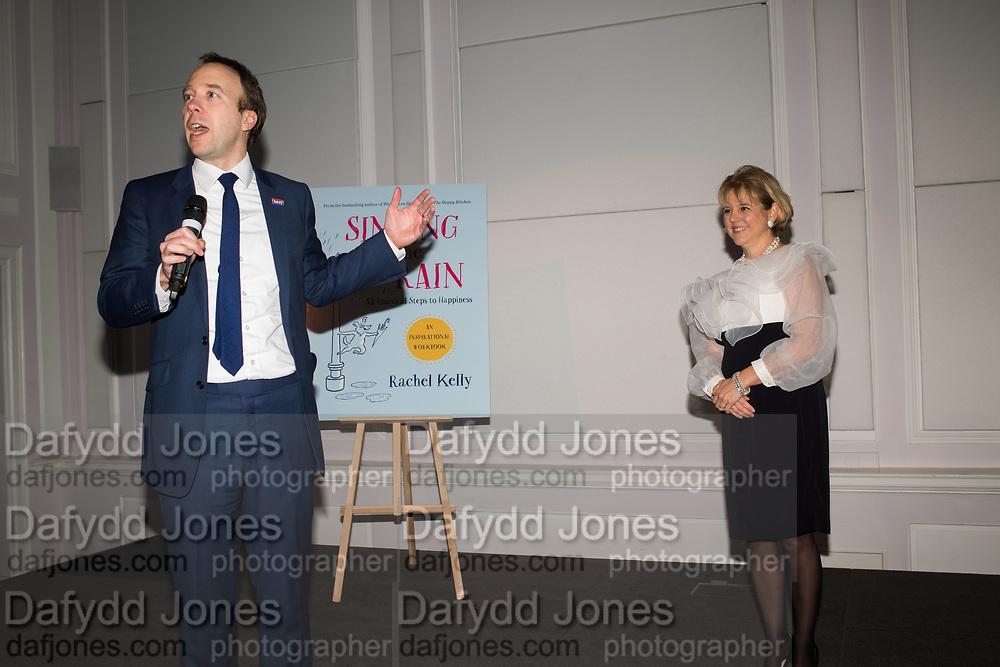 MATT HANCOCK, Secretary of State for Health and Social Care, RACHEL KELLY, Rachel Kelly celebrates the publication of ' Singing In the Rain' An Inspirational Workbook. 20 Cavendish Sq. London W1. 17 January 2019.
