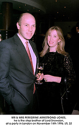MR & MRS PEREGRINE ARMSTRONG-JONES,<br />  he is the step brother of Lord Snowdon, <br /> at a party in London on November 14th 1996.LTL 32