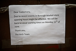 © Licensed to London News Pictures. 11/06/2017. LONDON, UK.  A sign posted near to Borough Market. The market remain has remained closed since a terror attack a week ago killed eight people but is expected to begin reopening tomorrow (Monday).  Photo credit: Cliff Hide/LNP