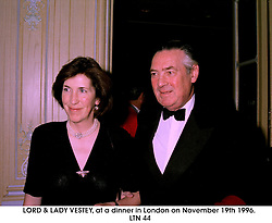 LORD & LADY VESTEY, at a dinner in London on November 19th 1996.<br /> LTN 44