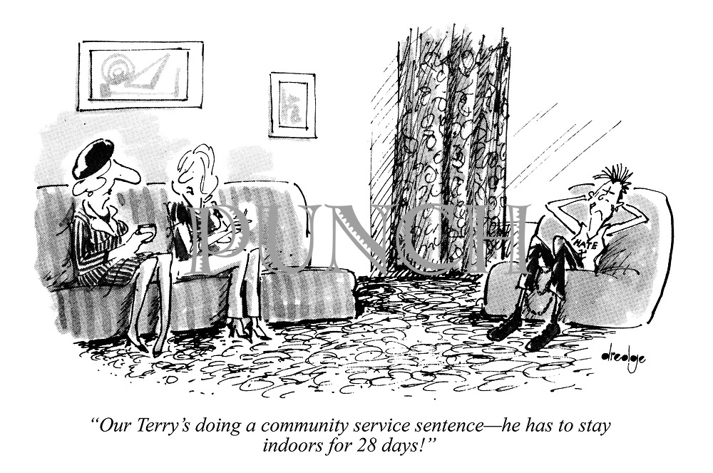 """Our Terry's doing a community service sentence—he has to stay indoors for 28 days!"""