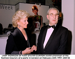 LADY THOMSON OF FLEET and MR CLINTON SILVER chairman of the Fashion Council, at a party in London on February 24th 1997.LWR 55