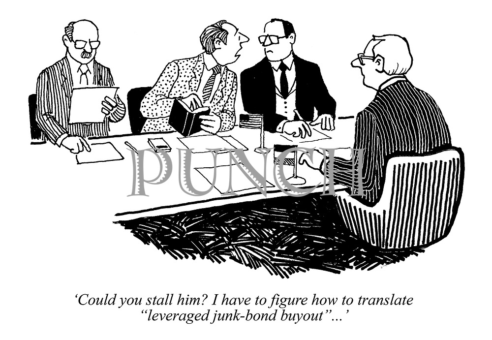 "'Could you stall him? I have to figure how to translate ""leveraged junk-bond buyout""...'"