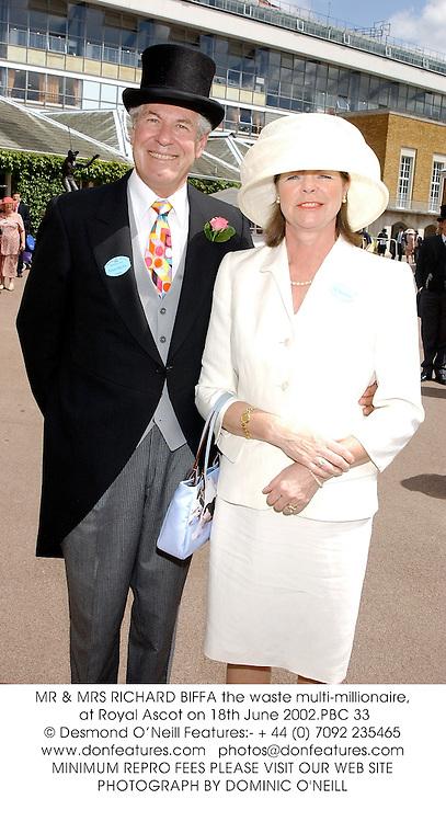 MR & MRS RICHARD BIFFA the waste multi-millionaire, at Royal Ascot on 18th June 2002.PBC 33