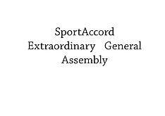 20151111 Sport Accord extraord. General Assembly
