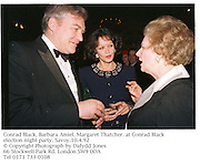Conrad Black, Barbara Amiel, Margaret Thatcher. at Conrad Black election night party. Savoy.10.4.92<br />