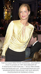 Fashion expert MISS TRINNY WOODALL,  at a fashion show in London on 15th April 2002.	OYY 67