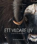 Ett vildare liv, 2017. Awarded Panda Book of the Year by WWF Sweden.