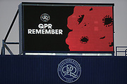Queens Park Rangers Armistice signage during the EFL Sky Bet Championship match between Queens Park Rangers and Brentford at the Loftus Road Stadium, London, England on 10 November 2018.
