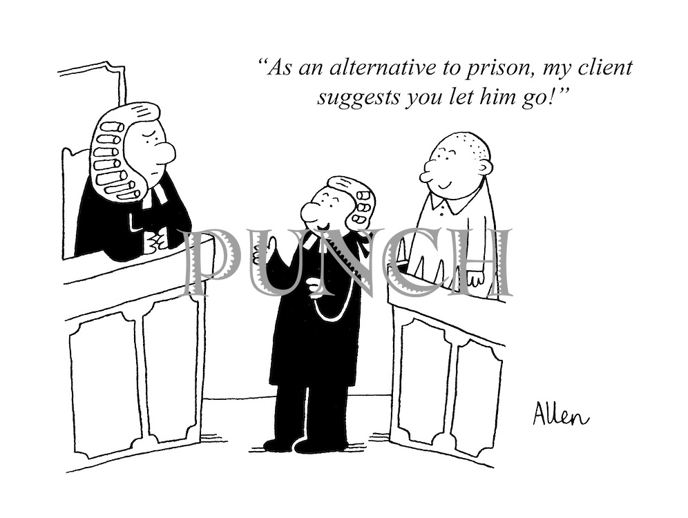 """As an alternative to prison, my client suggests you let him go!"""