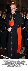 His Eminence CORMAC, CARDINAL MURPHY O'CONNOR at a reception in London on 14th November 2003.POP 79
