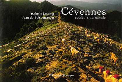 Cévennes, couleurs du monde, avec Ysabelle Lacamp, éditions du Rouergue. 2003