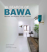 IN SEARCH OF BAWA: Master Architect of <br /> Sri Lanka<br /> <br /> by David Robson   photography by Sebastian Posingis<br /> <br /> This book answers some important questions about Geoffrey Bawa, Sri Lanka&rsquo;s pre-eminent architect, and his legacy. A sizeable introduction to Bawa&rsquo;s world, life, education and work is reviewed by eminent Bawa scholar, David Robson. This precedes a site-by-site tour of 45 of his buildings scattered throughout Sri Lanka. Many are considered &ldquo;pilgrimage sites&rdquo; by up-and-coming architects, designers and lay people interested in his extraordinary and enduring talent. Insightful texts, contemporary and archive photographs and a plethora of drawings illustrate the individual buildings that range from private dwellings to public buildings, schools and hotels. Each is representative of Bawa&rsquo;s pioneering work on tropical modernism. The book ends with a brief section on buildings that have been transformed, lost or are at risk for one reason or another.<br /> <br /> ISBN 9789810999728<br /> 234 x 210mm<br /> Hardback; 144 pages<br /> Pub Date: September 2016