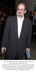 Writer SALMAN RUSHDIE at a party in London on 29th January 2002.OWZ 127
