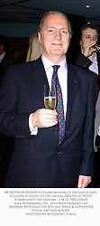 MR NICHOLAS ADAMSON Private Secretary to the Duke of Kent, at a party in London on 13th January 2003.PGJ 61 MOLO