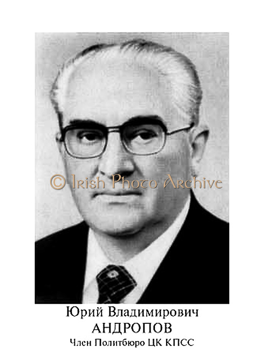 Yuri Vladimirovich Andropov in 1984. (1914 – 9 February 1984). Soviet  Russian statesman during the Cold War. Soviet politician and the General Secretary of the Communist Party of the Soviet Union from 12 November 1982 until his death fifteen months later.