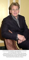 Chef GORDON RAMSAY at a reception in London on 17th May 2001.	OOG 15
