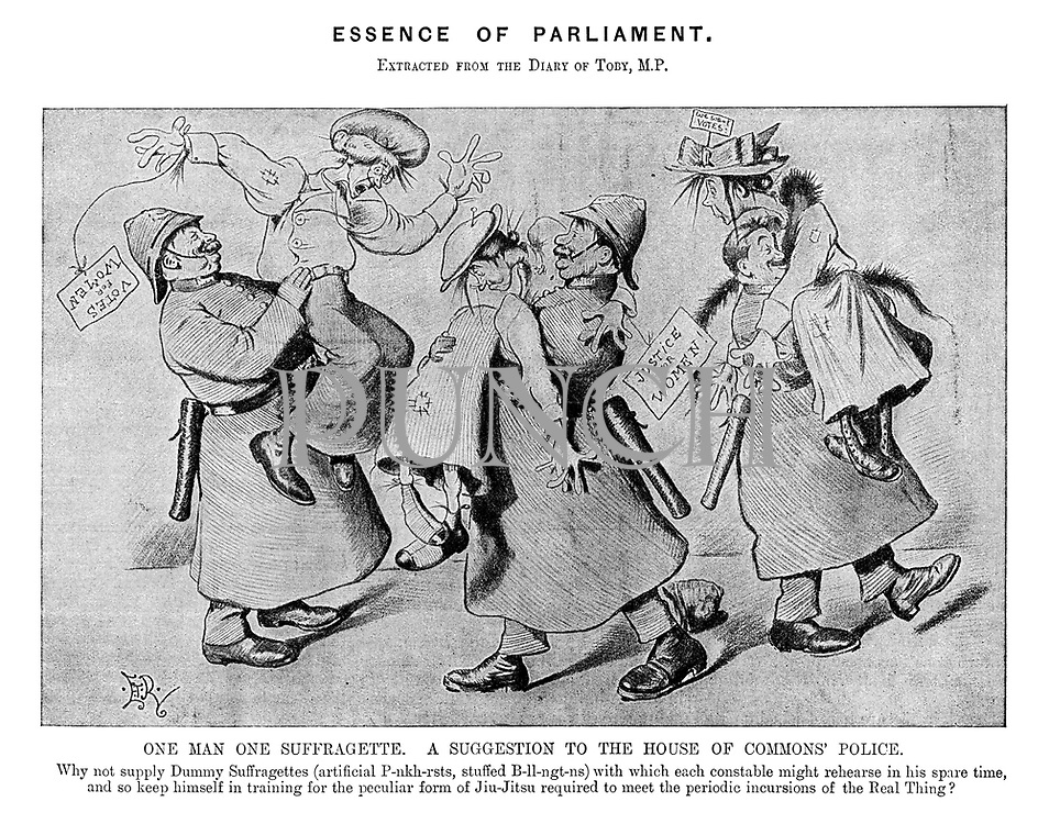Essence of Parliament. Extracted from the diary of Toby, MP. One Man One Suffragette. A suggestion to the house of commons' police. Why not supply dummy suffragettes (artificial P-nkh-rsts, stuffed B-ll-ngt-ns) with which each constable might rehearse in his spare time, and so keep himself in training for the peculiar form of Jiu-Jitsu required to meet the periodic incursions of the real thing? (an Edwardian cartoon shows policemen in training with doll Suffragettes)