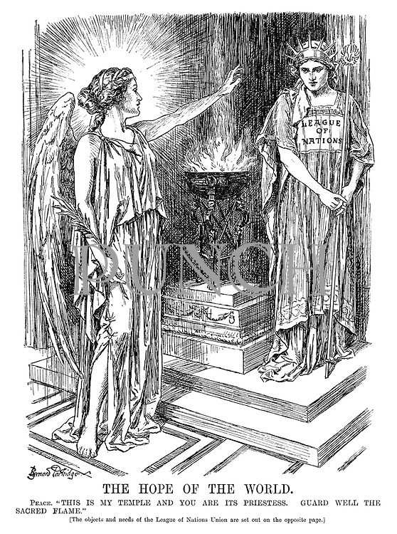 "The Hope of the World. Peace. ""This is my temple and you are its priestess. Guard well the sacred flame."" [The objects and needs of the League of Nations Union are set out on the opposite page.]"