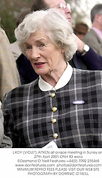 LADY (VIOLET) AITKEN at a race meeting in Surrey on 27th April 2001.	<br />