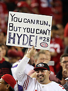 A San Francisco 49ers fan holds up a sign touting the huge performance on the night by San Francisco 49ers running back Carlos Hyde (28) during the 2015 NFL week 1 regular season football game against the Minnesota Vikings on Monday, Sept. 14, 2015 in Santa Clara, Calif. The 49ers won the game 20-3. (©Paul Anthony Spinelli)