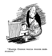 """""""Master George would prefer rice-pudding."""""""