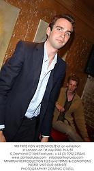 MR FRITZ VON WESTENHOLTZ at an exhibition in London on 1st July 2003.PLA 59
