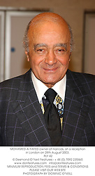 MOHAMED Al FAYED owner of Harrods, at a reception in London on 28th August 2003.<br /> PLY 42
