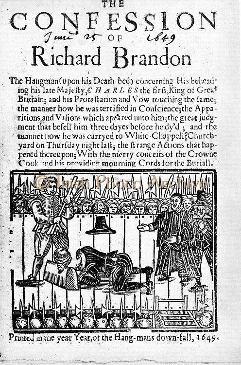 The Confession of Richard Brandon', London, 1649. Execution of Charles I of England in 1649 by Brandon (d1649) executioner of a number of Royalists as well as of the King.