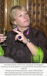 The HON.CAROL THATCHER, daughter of Margaret Thatcher, at a reception in London on 8th November 2001.		OUB 83