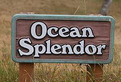 """A sign reads """"Ocean Splendor"""", Mendocino, California, USA."""