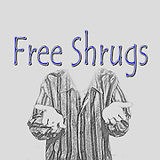 Famous humourous quotes series: Free Shrugs (cheap pun intended)