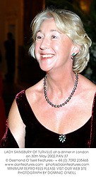 LADY SAINSBURY OF TURVILLE at a dinner in London on 30th May 2002.			PAN 37