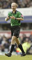 Photo Aidan Ellis, Digitalsport<br /> Everton v Chelsea.<br /> FA Barclays Premiership.<br /> 12/02/2005.<br /> Referee Mike Riley had a contoversial game