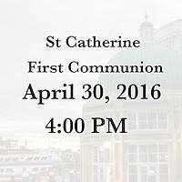 St Catherine 1st Communion 4/30/16 4:00 PM