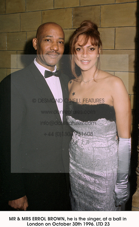 MR & MRS ERROL BROWN, he is the singer, at a ball in London on October 30th 1996.LTD 23