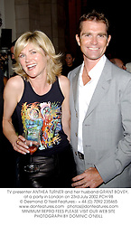 TV presenter ANTHEA TURNER and her husband GRANT BOVEY, at a party in London on 23rd July 2002.	PCH 98