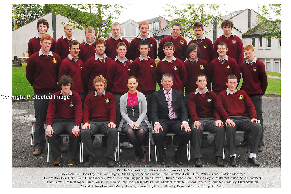 Rice College Leaving Cert 2010-2011 3 of 4.Back Row L-R John Foy,  Jens Von Bergen, Brian Hughes, Shane Cannon, John Sammon, Colin Duffy, Patrick Keane and Patrick Mortimer. Centre Row L-R Chris Ryan Oisin Sweeney, Peter Lee, Colin Duggan, Darren Browne, Oisin McManamon, Stephen Coyne, Matthew Conlon and Sean Chambers. Front Row L-R John Joyce, James Walsh, Ms Elaine Ferguson (Class Advisor), Mr Michael Rabbette School Principal, Laurence O'Malley and Liam Staunton. Absent Patrick Canning, Martyn Heraty, Gearoid Hughes, Niall Kelly, Raymond Murray and Joseph O'Malley. Pic Conor McKeown.