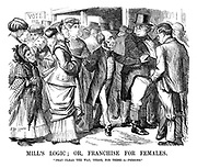 """Mill's Logic; or, Franchise for Females. """"Pray Clear the Way, There, for These - a- Persons."""""""