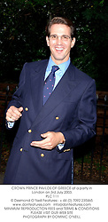CROWN PRINCE PAVLOS OF GREECE at a party in London on 3rd July 2003.<br /> PLC 111