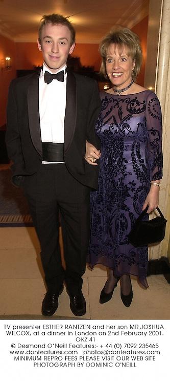 TV presenter ESTHER RANTZEN and her son MR JOSHUA WILCOX, at a dinner in London on 2nd February 2001.OKZ 41