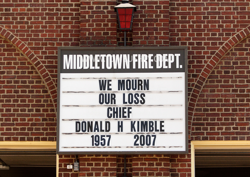 Middletown, NY - The message board at the Middletown Central Fire House mourns the loss of  Donald H. Kimble Jr., a former chief of the Middletown Fire Department, on Aug. 11, 2007..