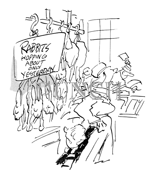 """(A butcher's shop displays some rabbits with the sign """"Hopping about only yesterday"""")"""