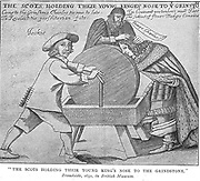 The Scots Holding Their Young King's Nose to the Grindstone'.    The Presbyterian church in Scotland was determined that under Charles II they would keep their independence from the Anglican church which they had obtained during the reign of Charles I.  After a broadside of 1651.