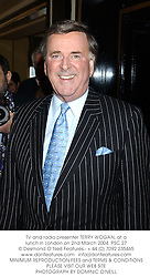 TV and radio presenter TERRY WOGAN, at a lunch in London on 2nd March 2004.PSC 27